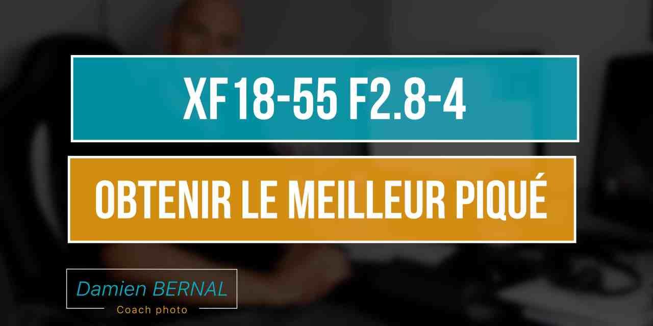 XF18-55 F2.8-4 : Analyse des tests pour définir la meilleure ouverture