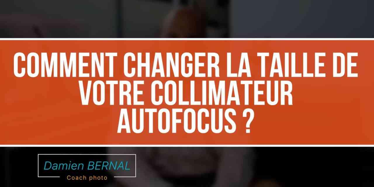 La règle pour choisir la taille du collimateur AutoFocus sur vos Fuji X?