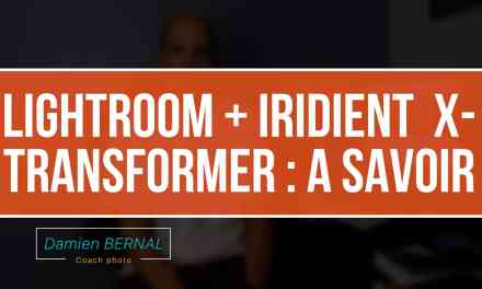 Lightroom + Iridient X-Transformer améliore les RAW et Workflow