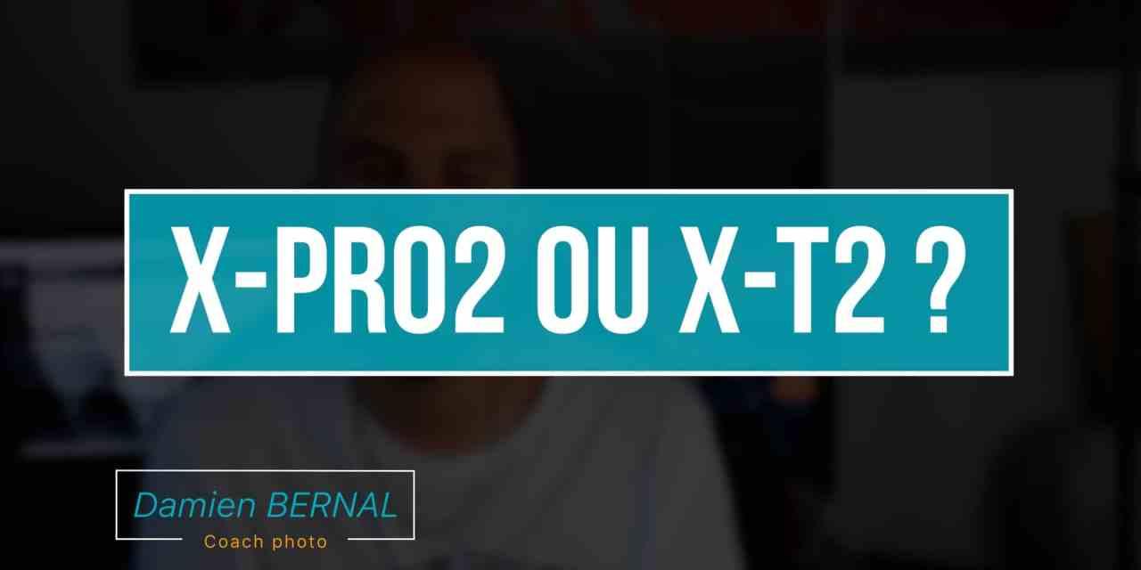 Différence X-Pro2 vs X-T2 : Sur quelle base choisir ?