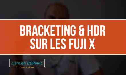 Comment faire du Bracketing / HDR avec un FUJI X ?