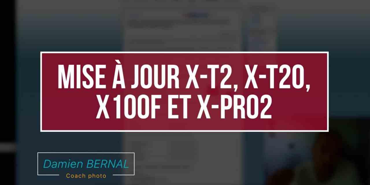 Mise à jour X-T2, X-T20, X100F et X-Pro2 (fin 2017)