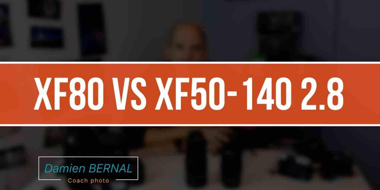 Comparatif XF 80 F2.8 et XF 50-140 F2.8