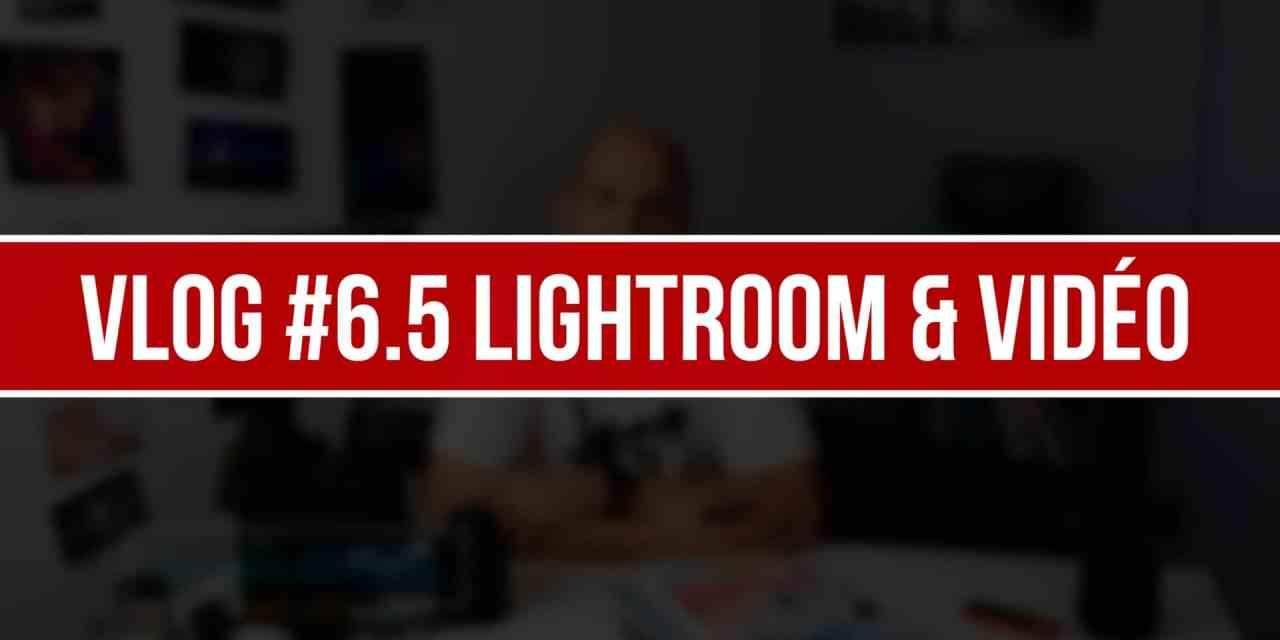 VLOG #6.5 : Nouveauté Lightroom, AF Vidéo et XC !