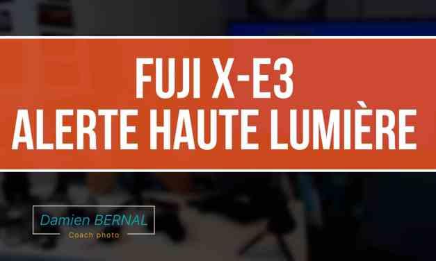 Fuji X-E3 : Alerte haute lumière vue directe