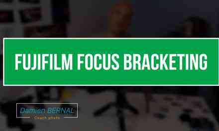 X-T2 & X-H1 : Focus Bracketing (Pour focus stacking)