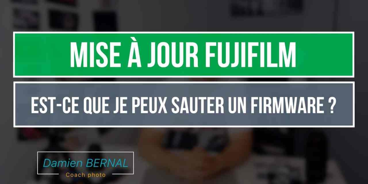 Firmware Fujifilm : Est-ce que je peux sauter une mise à jour ?