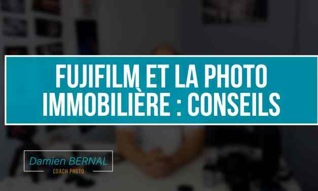 Fujifilm & Photo immobilière : conseils de réglages