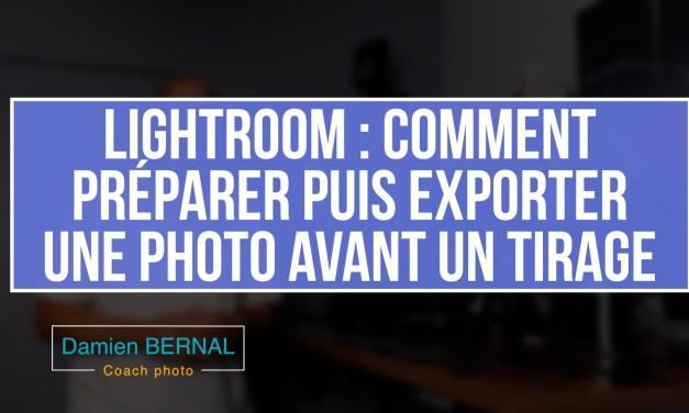 Lightroom : Préparer puis exporter une photo pour un tirage photo