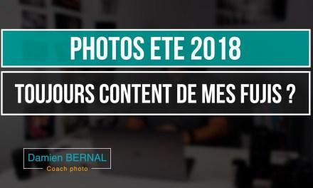 Mes photos avec mes Fujifilm X-T2 / X-H1 et X-T20 – Ete 2018
