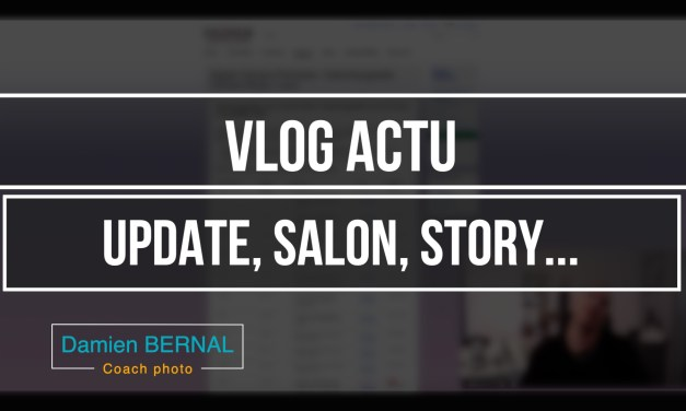 VLOG – Mise à jour, Salon de la photo, Story, XF200…
