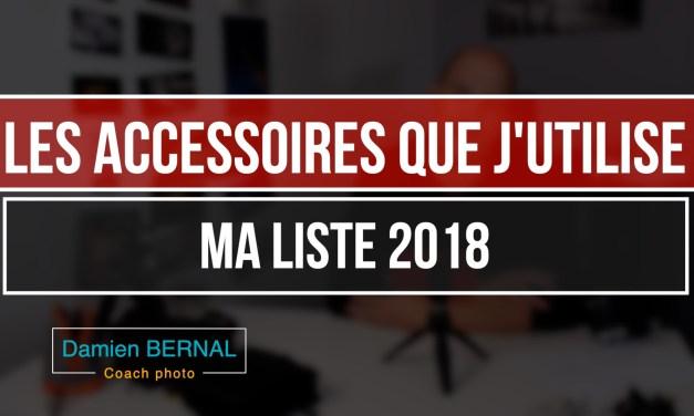 Les accessoires que j'ai utilisé en 2018