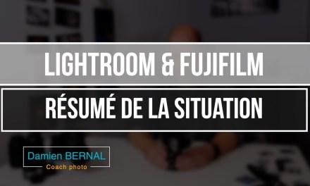Lightroom & Fujifilm : Résumé de la situation