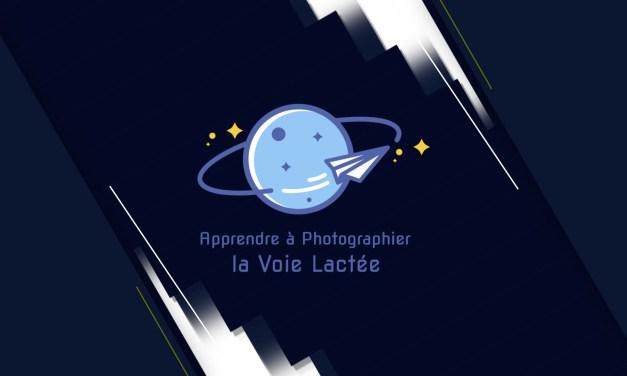 Apprendre à Photographier la Voie Lactée