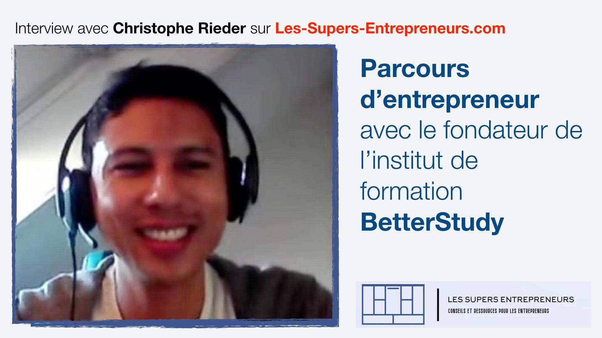 Interivew avec Christophe Rieder – Fondateur de l'institut de formation BetterStudy