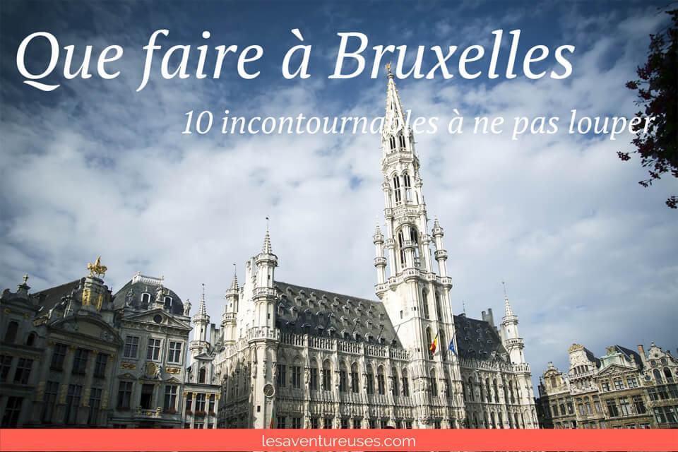 Que faire à Bruxelles. Nos dix incontournables