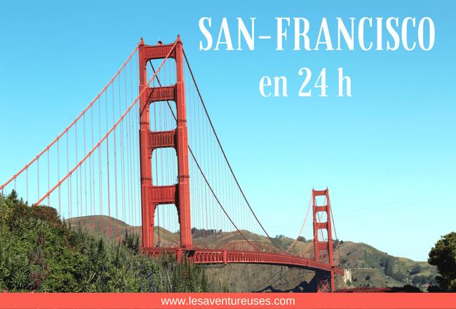 Visiter San Francisco en un jour : Toute première fois