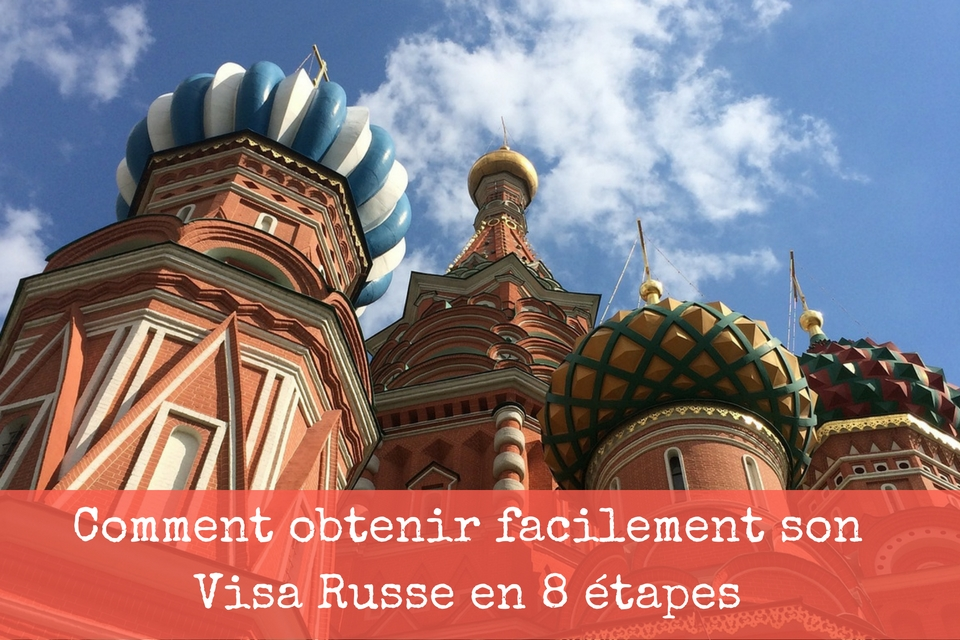 visa russe comment l'obtenir facilement en 8 étapes