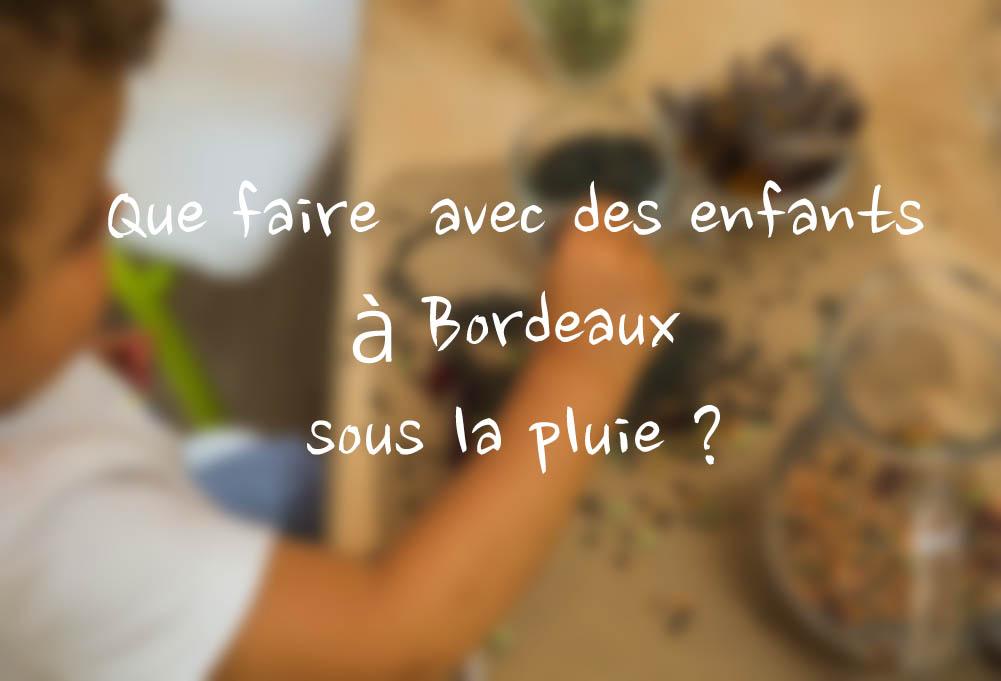 Que faire à Bordeaux sous la pluie avec des enfants ?
