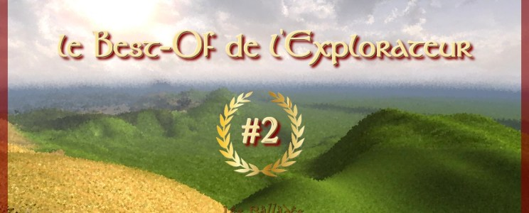 Le Best-of de l'Explorateur #2