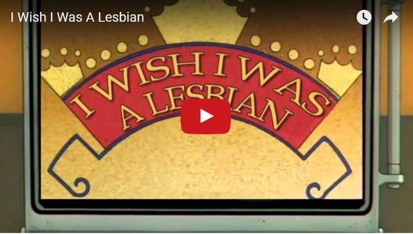 Music Video – I wish I was a lesbian