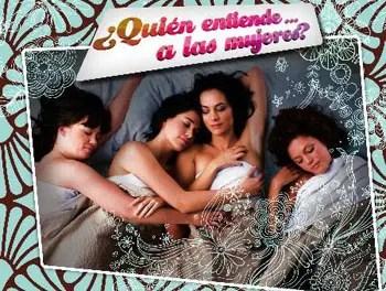 Chica Busca Chica la película: «¿Quién entiende…a las mujeres?»