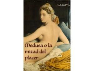 Medusa o la mitad del placer por Alicia Pal – Libros Lésbicos