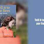 Tell it to the bees es un libro encantador