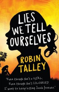 Lies We Tell Ourselves by Robin Talley