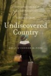 Undiscovered Country by Kelly O'Connor McNees cover