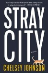 Stray City by Chelsey Johnson cover