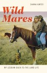 Wild Mares: My Lesbian Back-to-the-Land Life by Dianna Hunter cover