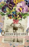 Queers Were Here by Robin Ganev and RJ Gilmour cover