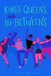 Kings Queens and In-Betweens by Tanya Boteju