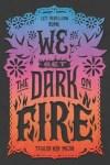 We Set the Dark on Fire by Tehlor Kay Mejia