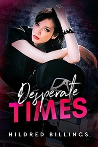 Desperate Times by Hildred Billings