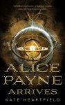 Alice Payne Arrives by Kate Heartfield