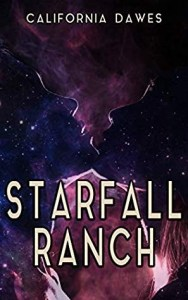 Starfall Ranch by California Dawes