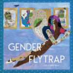 Gender Flytrap by Zoe Estelle Hitzel