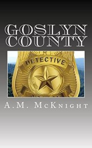 Goslyn County by A.M. McKnight