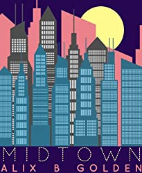 Midtown by Alix B. Golden