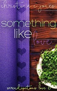Something Like Love by Christine C. Jones