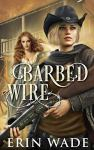 Barbed Wire by Erin Wade