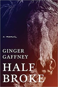 Half Broke by Ginger Gaffney
