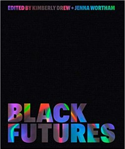 Black Futures edited Kimberly Drew and Jenna Wortham
