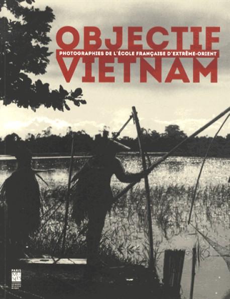 catalogue-d-exposition-objectif-vietnam-photographies-de-l-ecole-francaise-d-extreme-orient
