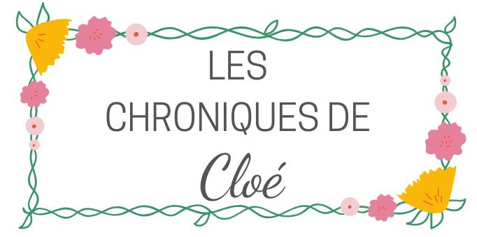 Les chroniques de Cloé