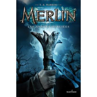 «Merlin tome 1: les années oubliées» par T.A. Barron