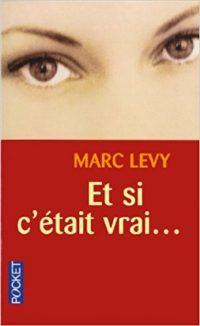 «Et si c'était vrai…» de Marc Levy