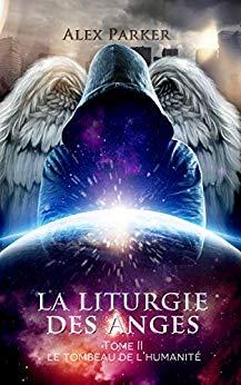 «La liturgie des anges tome 2» par Alex Parker